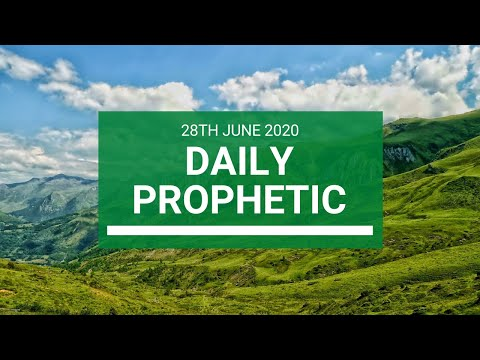 Daily Prophetic 28 June 2020 2 of 7