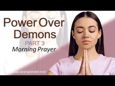 LUKE 11 - POWER OVER DEMONS PART 3 - MORNING PRAYER (video)