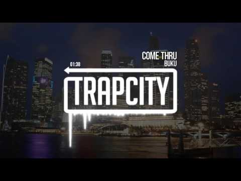 Buku - Come Thru [Trap City Release] - UC65afEgL62PGFWXY7n6CUbA