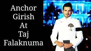 Anchor For Destination Wedding Girish Sharma Anchoring at Taj Falaknuma  +919769964451