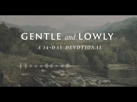 Day 13: His Ways Are Not Our Ways (Gentle and Lowly: A 14-Day Devotional)