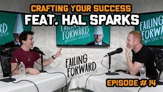 Crafting Your Success ft. Hal Sparks (Failing Forward with Steve Hofstetter)