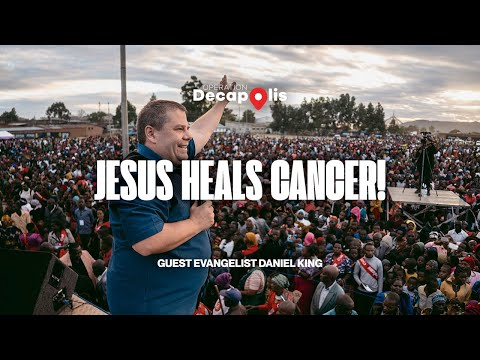 Jesus Heals Cancer!  Operation Decapolis  Evangelist Daniel King
