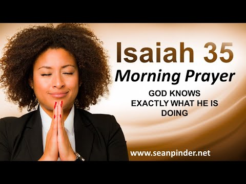 God Knows EXACTLY What He is Doing - Morning Prayer