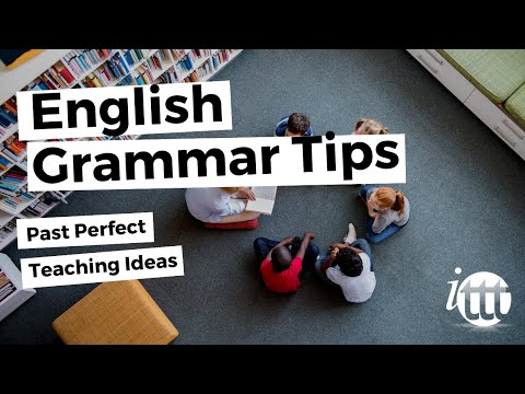 English Grammar - Past Perfect - Teaching Ideas - Teaching English Overseas