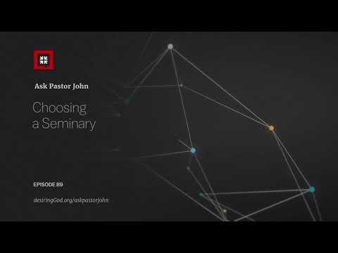 Choosing a Seminary // Ask Pastor John