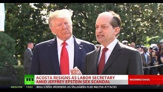 Acosta's out! Jeffrey Epstein's dealmaker resigns