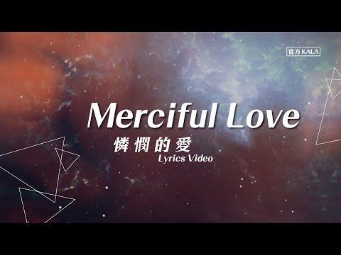 Merciful Love / Kala -