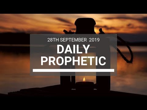 Daily Prophetic 28 September 2019   Word 6