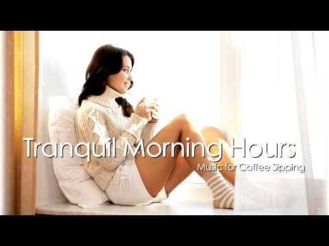 Tranquil Morning Hours: Music for Sipping Coffee [Lounge Central] Chill Out, Lounge, Ambient - UCIh0IwMimLDJtYjt7Ct9Agg