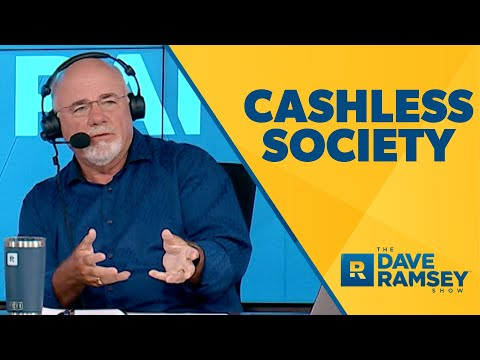 Does Dave Ramsey Believe in a Cashless Society?