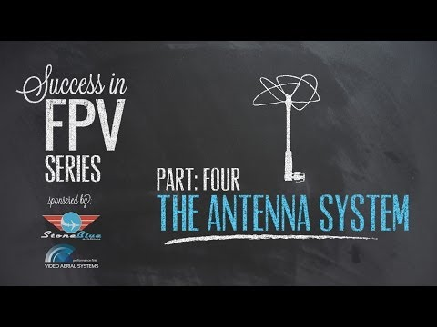 Success in FPV part: 4 - The Antenna System - UC0H-9wURcnrrjrlHfp5jQYA