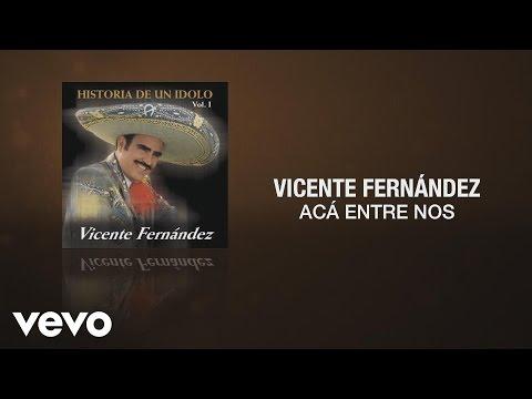 Vicente Fernández - Aca Entre Nos (Cover Audio) - UCK586Wo8pKz0C50xlSZqSDA