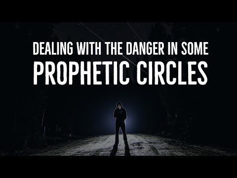 Dealing With This Danger in Prophetic Circles
