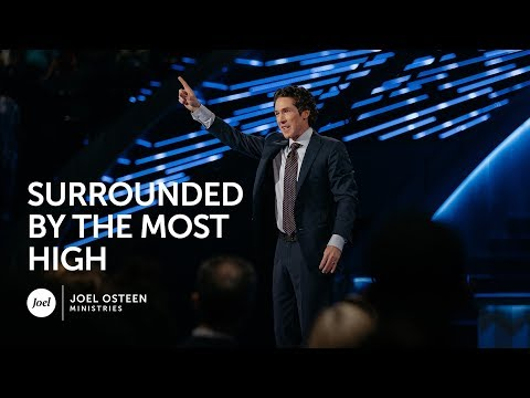 Joel Osteen - Surrounded By The Most High