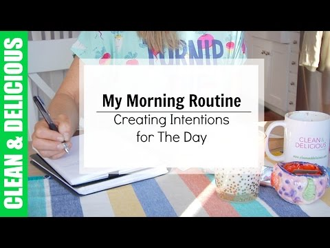 My Morning Routine & Setting Intentions for The Day   Clean & Delicious - UCj0V0aG4LcdHmdPJ7aTtSCQ