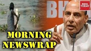 Morning Newswrap : Rajnath Singh 'Free PoK