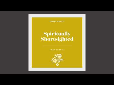Spiritually Shortsighted - Daily Devotion