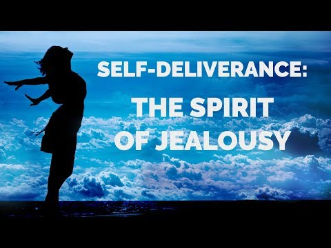 Deliverance from the Spirit of Jealousy  Self-Deliverance Prayers