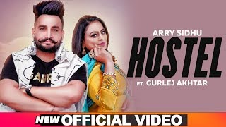Hostel (Official Video) | Arry Sidhu Feat Gurlej Akhtar | Desi Crew | Latest Punjabi Songs 2019