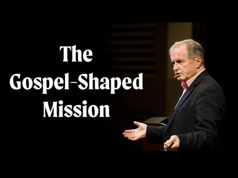 Don Carson  The Gospel-Shaped Mission