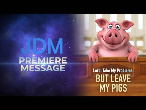 JDM Premiere: Lord, Take My Problems, But Leave My Pigs  Jesse Duplantis