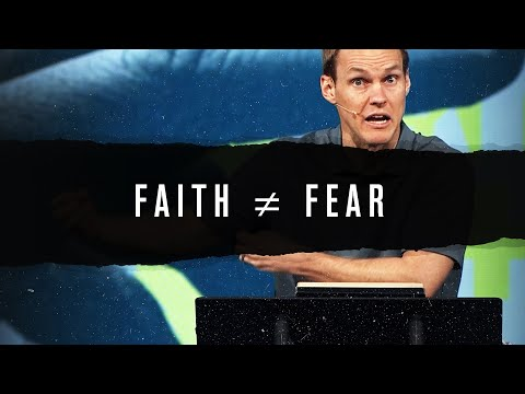 Faith is Incompatible with Fear