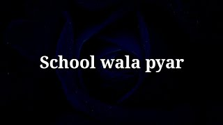 Watch School wala pyar mera Very heart touching shayari Romantic