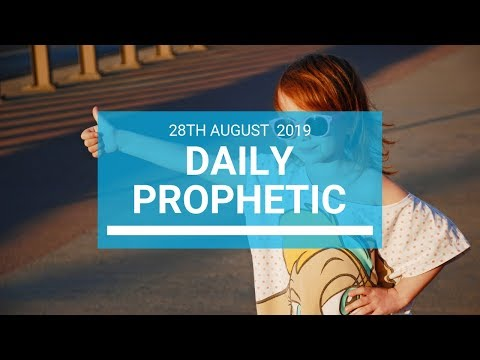 Daily prophetic 28 August 2019  Word 1
