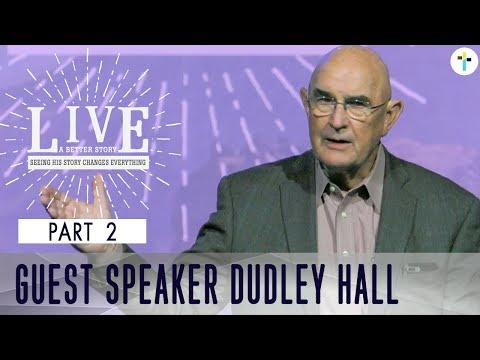 Live A Better Story - Part 2  Dudley Hall  Sojourn Church Carrollton Texas