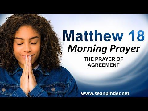 Matthew 18 - The PRAYER of AGREEMENT - Morning Prayer
