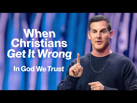 When Christians Get It Wrong: In God We Trust Part 4