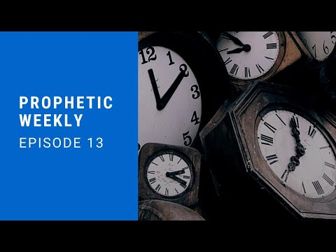 Prophetic Weekly Episode 13