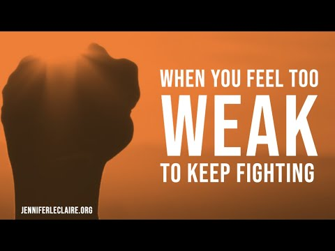 Prayers for When You Feel Too Weak to Keep Fighting