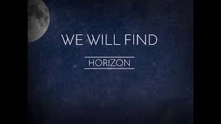 We Will Find(Lyric Video) - horizon , Alternative