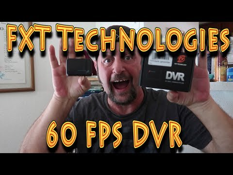 Review: FXT Technologies 60fps DVR!!! (04.08.2019) - UC18kdQSMwpr81ZYR-QRNiDg
