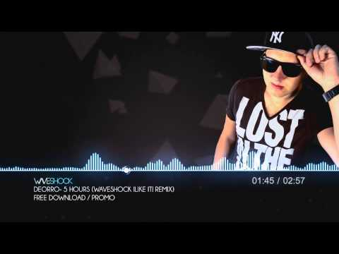 Deorro- 5 Hours (Waveshock I Like It Remix) SUPPORTED BY DIMITRI VEGAS & LIKE MIKE! - default