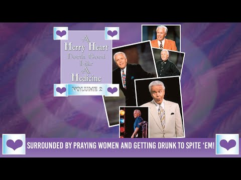 Merry Heart:  Surrounded By Praying Women and Getting Drunk to Spite em!  Jesse Duplantis