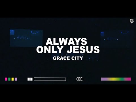 Grace City - Always Only Jesus [feat. Raney Wade Shoults] (Official Live Video)