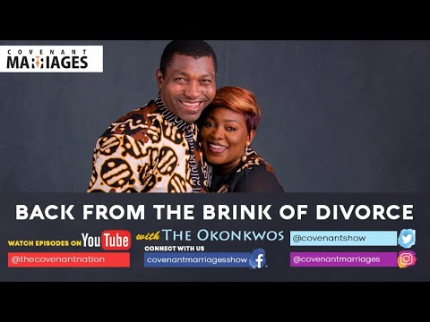 Back from the Brink of Divorce with Dr. Richard & Ngozi Okonkwo