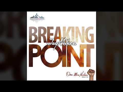Jaymikee - BREAKING POINT - (One Man nation Album)