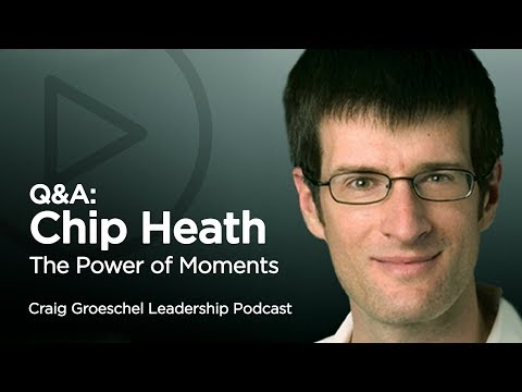 Q&A with Chip Heath: The Power of Moments - Craig Groeschel Leadership Podcast (Audio)