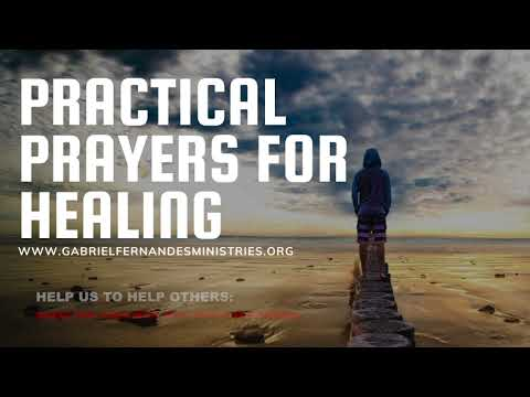 ANOINTED PRACTICAL PRAYERS FOR COMPLETE HEALING, PRAY ALONG WITH EVANGELIST GABRIEL FERNANDES
