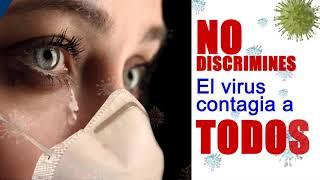 🚫 NO DISCRIMINES 🚫 EL VIRUS COVID-19 CONTAGIA A TODOS