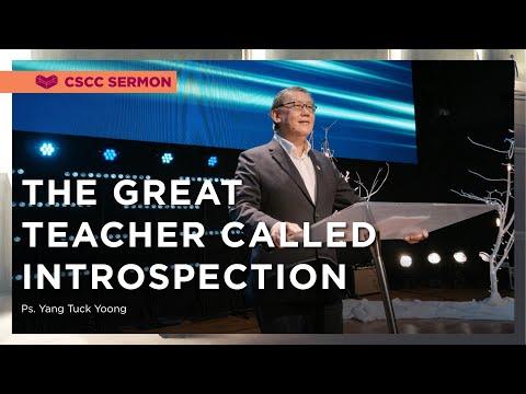 The Great Teacher Called Introspection  Ps. Yang  Cornerstone Community Church  CSCC Sermon