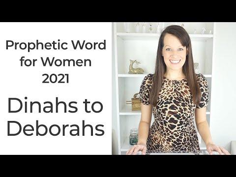 Prophetic Word: Dinah to Deborah--Word for Women 2021