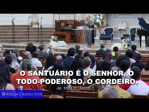 O Santuário é o Senhor, o Todo-Poderoso, o Cordeiro. - Domingo - noite 04/10/2020