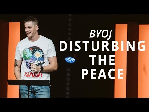 BYOJ  Disturbing the Peace  Matthew 10:34-39