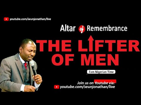 Altar of Remembrance - THE LIFTER OF MEN  -- Episode 33
