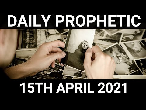 Daily Prophetic 15 April 2021 5 of 7